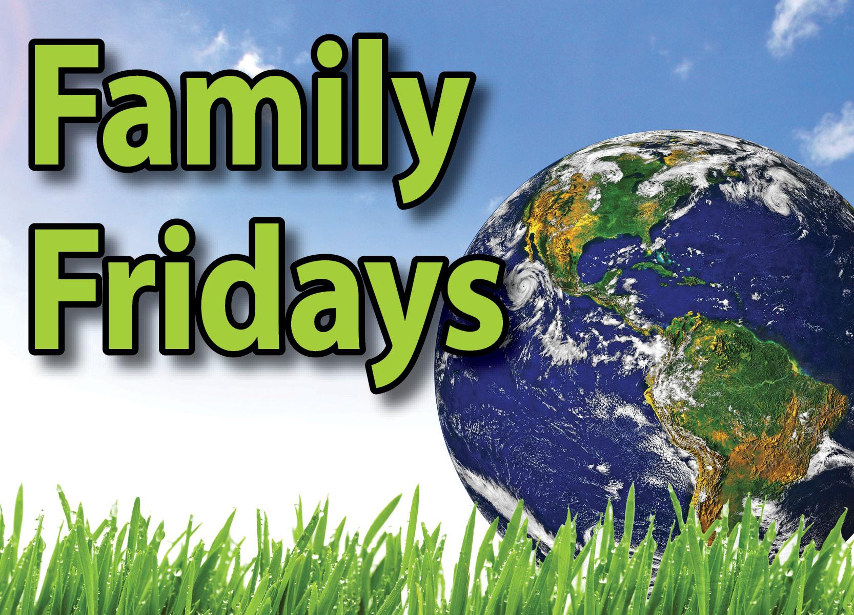 Postponed: Family Friday series