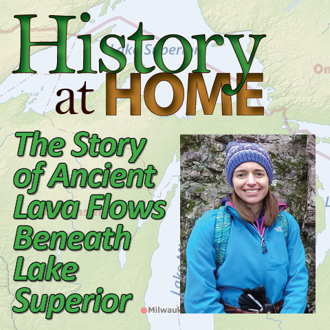 Learn about how lava shaped the Upper Midwest with History at Home