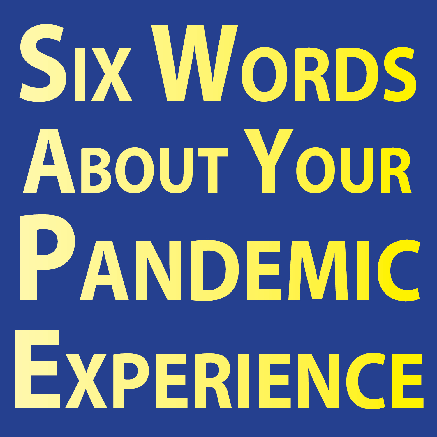 Share your six-word memoirs on the pandemic at FDLPL