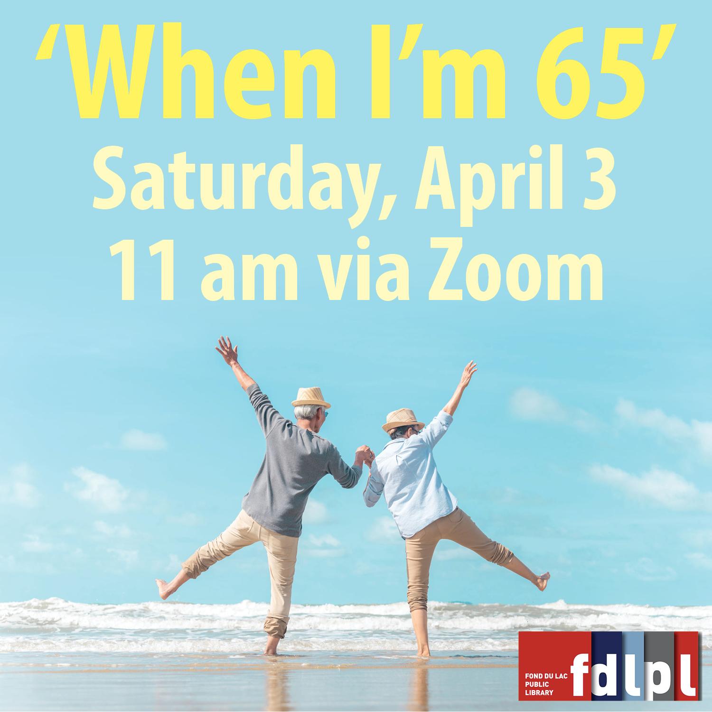 When I'm 65, Medicare Options Explained at April 3 program