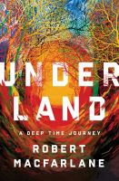 """Delving deeper into the books from """"Underland: A Deep Time Journey"""""""